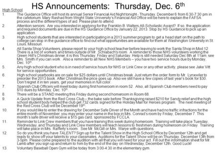 HS Announcements: Thursday, Dec. 6 th High School 1.The Guidance Office will host its annual Senior Financial Aid Night tonight - Thursday, December 6.
