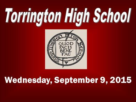 Wednesday, September 9, 2015. LATE BUS The late bus is available Tuesday and Wednesday afternoons. For more info please contact any Administrator or.