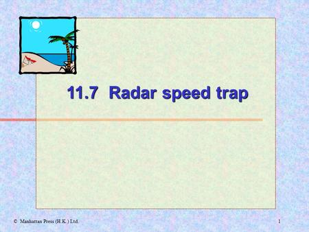 1© Manhattan Press (H.K.) Ltd. 11.7 Radar speed trap.