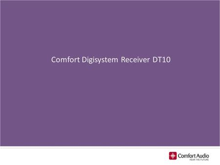 Comfort Digisystem Receiver DT10. Introducing the world's first! With the Comfort Digisystem Receiver DT10 the Comfort Digisystem's line of receiver is.