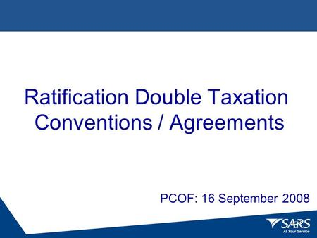 Ratification Double Taxation Conventions / Agreements PCOF: 16 September 2008.