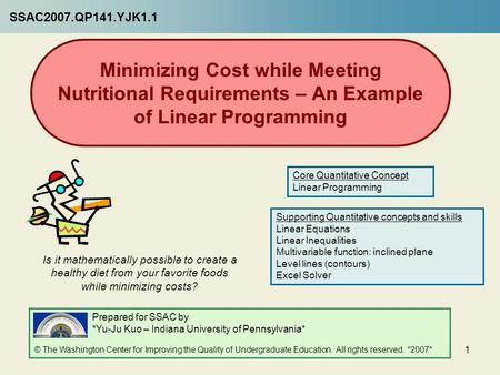1 Minimizing Cost while Meeting Nutritional Requirements – An Example of Linear Programming Is it mathematically possible to create a healthy diet from.