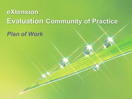 EXtension Evaluation Community of Practice Plan of Work.