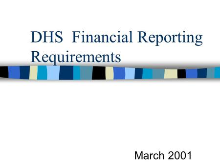 DHS Financial Reporting Requirements March 2001. SUBRECIPIENTS n Contractors classified as subrecipient and expending $300,000 or more in Federal Funds.