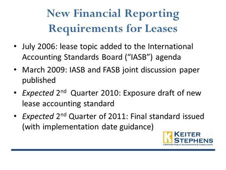 "New Financial Reporting Requirements for Leases July 2006: lease topic added to the International Accounting Standards Board (""IASB"") agenda March 2009:"