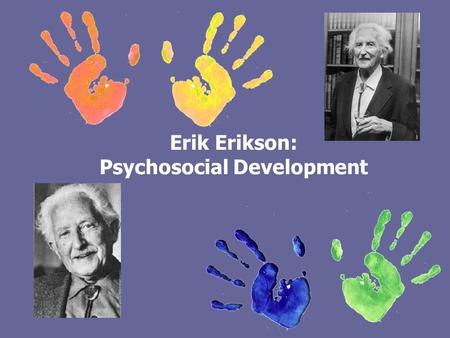 Erik Erikson: Psychosocial Development. Psychosocial Development Theory Psychosocial development theory is based on eight stages of development Erikson's.