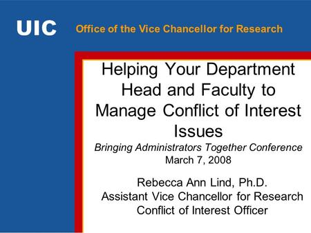 Office of the Vice Chancellor for Research Helping Your Department Head and Faculty to Manage Conflict of Interest Issues Bringing Administrators Together.
