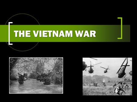 THE VIETNAM WAR. Explain whether you think there are similarities between the Vietnam War and the wars the U.S. has been fighting in Afghanistan and Iraq.