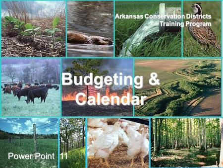ANRC AACD Arkansas Conservation Districts Training Program Power Point 11 Budgeting & Calendar.