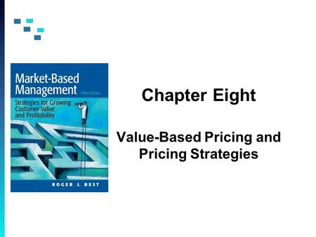 Chapter Eight Value-Based Pricing and Pricing Strategies.