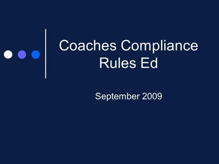 Coaches Compliance Rules Ed September 2009. Agenda Recruiting Social Networking – Twitter/ Facebook Electronic Media Playing/Practice Rules Official Visits.