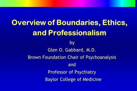 Overview of Boundaries, Ethics, and Professionalism