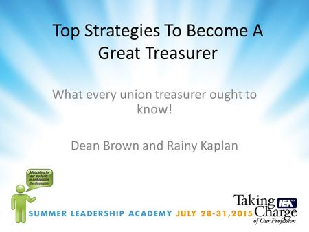 Top Strategies To Become A Great Treasurer What every union treasurer ought to know! Dean Brown and Rainy Kaplan.