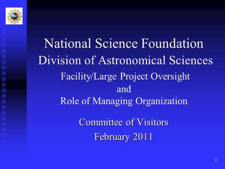 National Science Foundation Division of Astronomical Sciences Facility/Large Project Oversight and Role of Managing Organization Committee of Visitors.