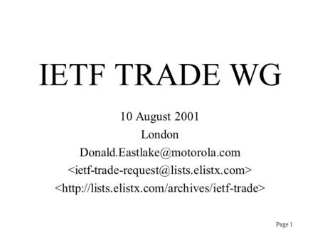Page 1 IETF TRADE WG 10 August 2001 London