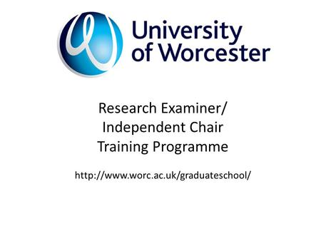 Research Examiner/ Independent Chair Training Programme