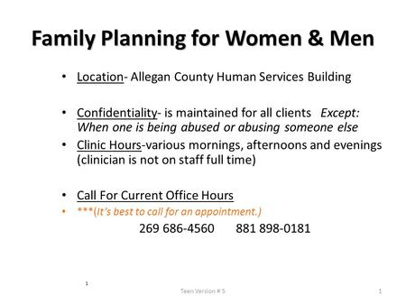 Teen Version # 51 1 Family Planning for Women & Men Location- Allegan County Human Services Building Confidentiality- is maintained for all clients Except: