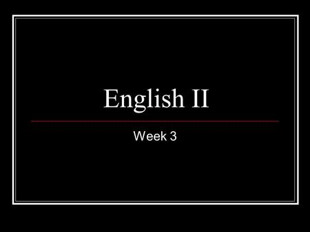 "English II Week 3. Eng. II, Monday 10/27 OBJECTIVES: ""Dial vs. Digital"" Read Essay Answer Questions ASSIGNMENTS: Finish Worksheets at the End of the Essay."