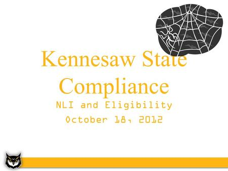 Kennesaw State Compliance NLI and Eligibility October 18, 2012.