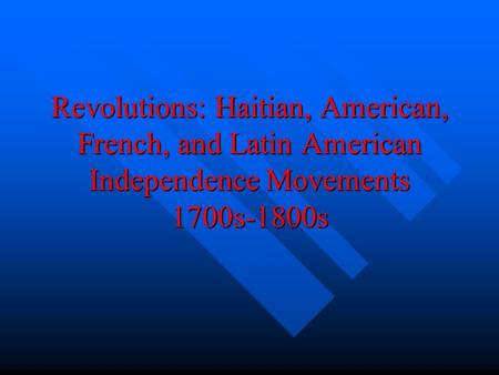 comparison of haitian and french revolutions Comparing the american, french and haitian revolutions by victoria stempel the american, french, and haitian revoluti.