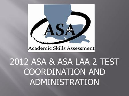2012 ASA & ASA LAA 2 TEST COORDINATION AND ADMINISTRATION.