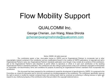 1 Flow Mobility Support QUALCOMM Inc. George Cherian, Jun Wang, Masa Shirota