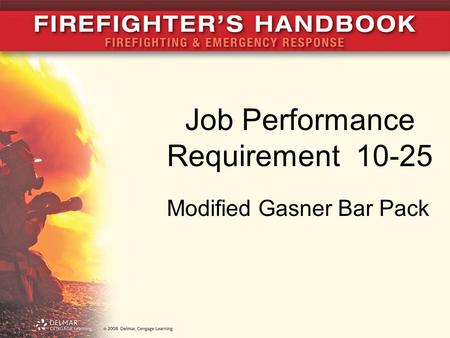 Job Performance Requirement 10-25 Modified Gasner Bar Pack.