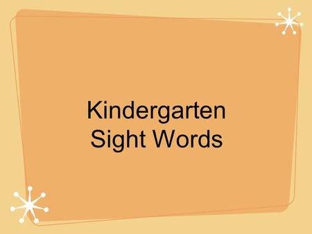 Kindergarten Sight Words. little Do you see the little white dog?