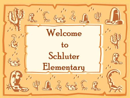 Welcome to Schluter Elementary. Kindergarten Team Mrs. Brauen Mrs. Macias Mrs. Miller Mrs. Cox.