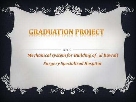 PROJECT-ABSTRACT Al-Kuwaiti specialized hospital which sits in Ramallah Palestine consists of six floors. contain two basement floors, ground floor.
