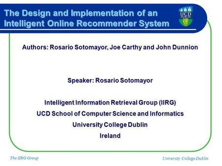 Authors: Rosario Sotomayor, Joe Carthy and John Dunnion Speaker: Rosario Sotomayor Intelligent Information Retrieval Group (IIRG) UCD School of Computer.