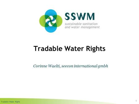 Tradable Water Rights 1 Corinne Waelti, seecon international gmbh.