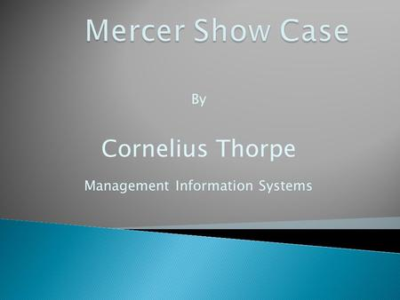 By Cornelius Thorpe Management Information Systems.