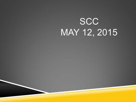 SCC MAY 12, 2015. KELLY TAUTEOLI APPROVE MINUTES FROM LAST MONTH.