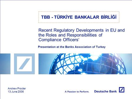 Recent Regulatory Developments in EU and the Roles and Responsibilities of Compliance Officers' Presentation at the Banks Association of Turkey TBB - TÜRKİYE.