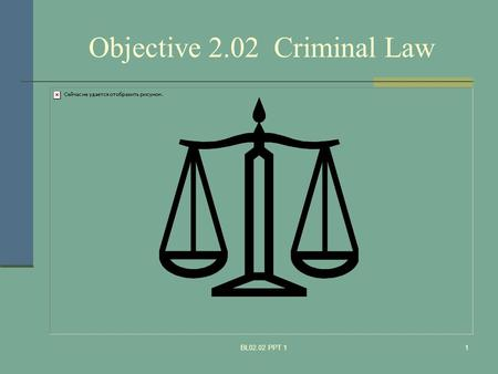 Objective 2.02 Criminal Law