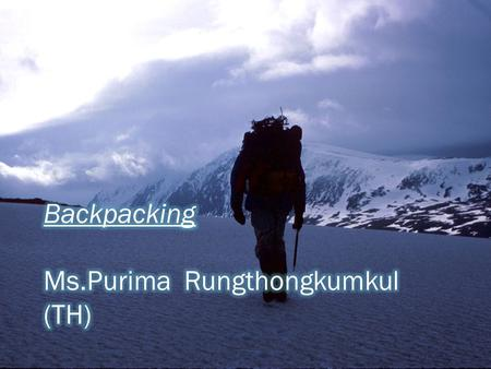 55. Backpacking is a term that has historically been used to denote a form of low-cost, independent international travel. Terms such as independent travel.