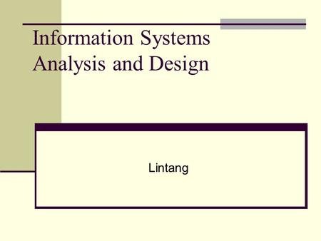 Information Systems Analysis and Design Lintang. Introduction A System is a combination of resources working together to convert inputs into usable outputs.