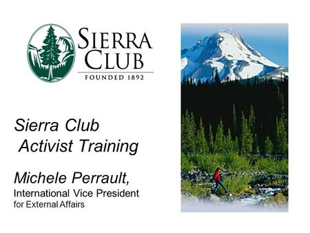Sierra Club Activist Training Michele Perrault, International Vice President for External Affairs.