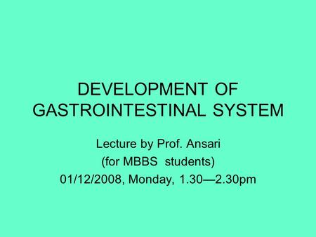 DEVELOPMENT OF GASTROINTESTINAL SYSTEM