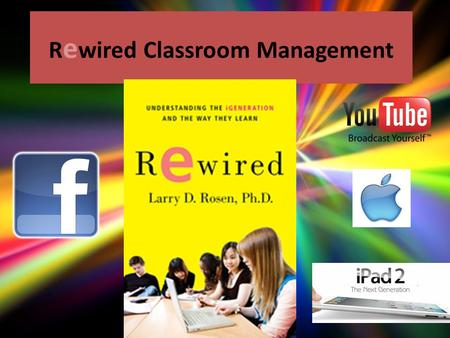 R e wired Classroom Management.  -g  -g.