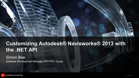Customizing Autodesk® Navisworks® 2013 with the .NET API