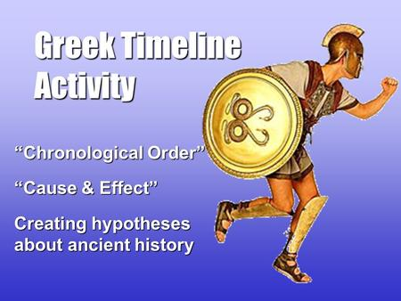"Greek Timeline Activity ""Chronological Order"" ""Cause & Effect"" Creating hypotheses about ancient history."