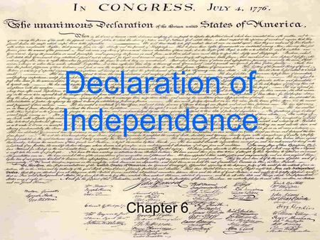 Declaration of Independence Chapter 6. Common Sense By the winter of 1775, the Patriots had been fighting Britain for months. They were fighting to get.
