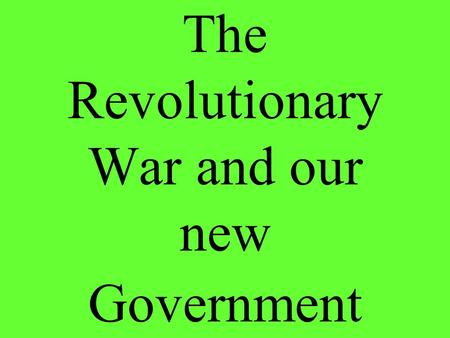 The Revolutionary War and our new Government. His pamphlet challenged the rule of the colonies by the king of England?