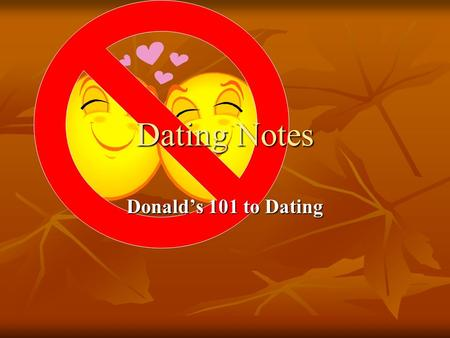 Dating Notes Donald's 101 to Dating.