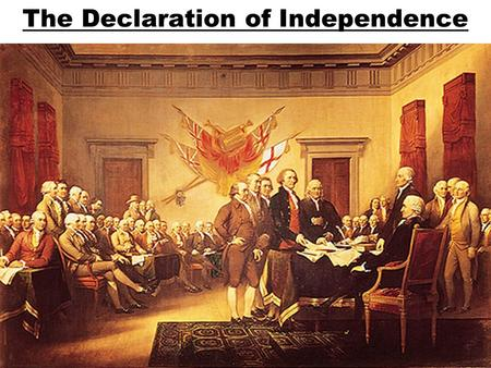 The Declaration of Independence. Historical Context Born on April 13, 1743 in Virginia to a wealthy family. He was very well educated. Attended The College.