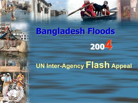 Bangladesh Floods 200 4 UN Inter-Agency Flash Appeal.