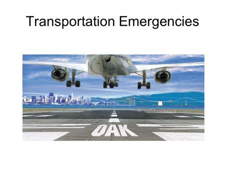 Transportation Emergencies. Modes of Transportation.