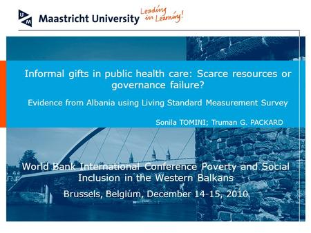 Informal gifts in public health care: Scarce resources or governance failure? Evidence from Albania using Living Standard Measurement Survey Sonila TOMINI;